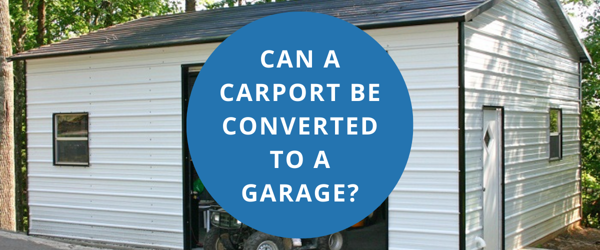 Can a carport be converted to a garage?